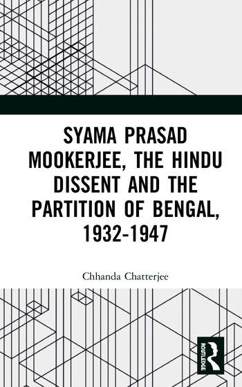 Syama Prasad Mookerjee, the Hindu Dissent and the Partition of Bengal, 1932-1947 book cover