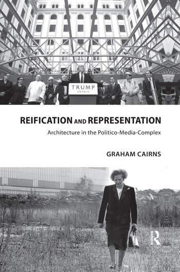 Reification and Representation Architecture in the Politico-Media-Complex book cover