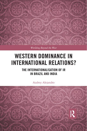 Western Dominance in International Relations? The Internationalisation of IR in Brazil and India book cover