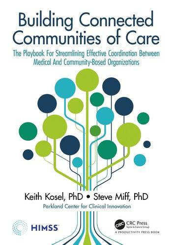Building Connected Communities of Care The Playbook For Streamlining Effective Coordination Between Medical And Community-Based Organizations book cover