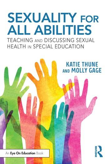 Sexuality for All Abilities Teaching and Discussing Sexual Health in Special Education book cover