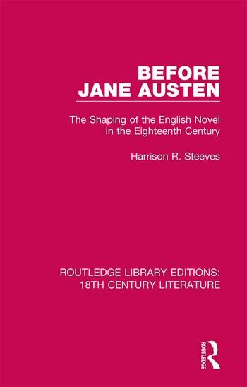 Before Jane Austen The Shaping of the English Novel in the Eighteenth Century book cover