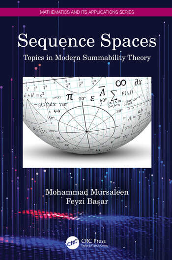 Sequence Spaces Topics in Modern Summability Theory book cover