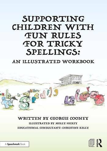 Supporting Children with Fun Rules for Tricky Spellings An Illustrated Workbook book cover