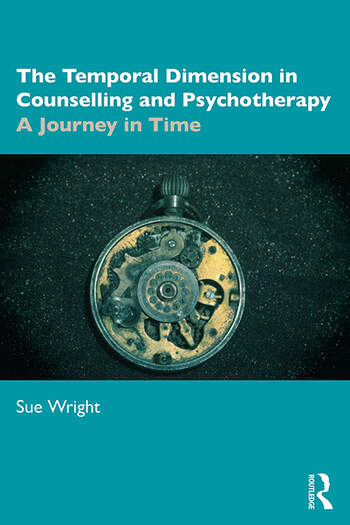 The Temporal Dimension in Counselling and Psychotherapy A Journey in Time book cover