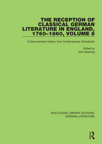 The Reception of Classical German Literature in England, 1760-1860, Volume 8 A Documentary History from Contemporary Periodicals book cover