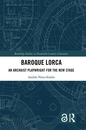 Baroque Lorca An Archaist Playwright for the New Stage book cover
