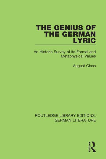 The Genius of the German Lyric An Historic Survey Of Its Formal And Metaphysical Values book cover