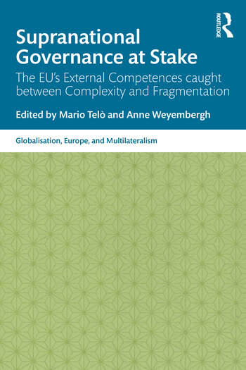 Supranational Governance at Stake The EU's External Competences caught between Complexity and Fragmentation book cover