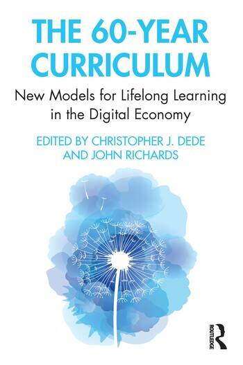 The 60-Year Curriculum New Models for Lifelong Learning in the Digital Economy book cover