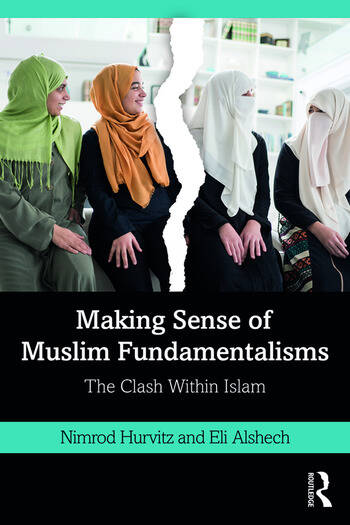 Making Sense of Muslim Fundamentalisms The Clash Within Islam book cover