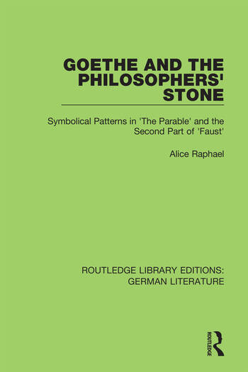 Goethe and the Philosopher's Stone Symbolical Patterns in 'The Parable' and the Second Part of 'Faust' book cover