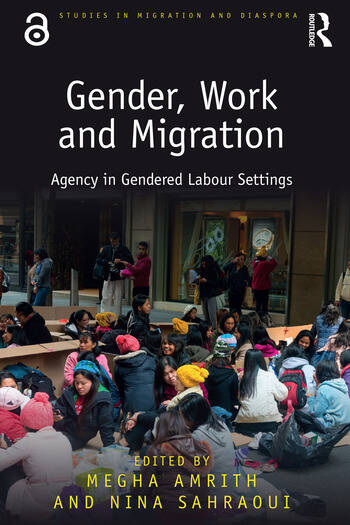 Gender, Work and Migration Agency in Gendered Labour Settings book cover