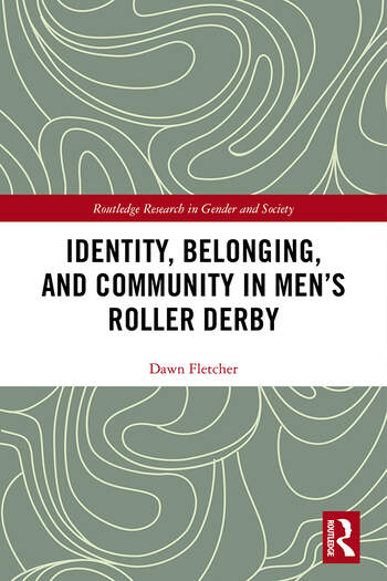 Identity, Belonging, and Community in Men's Roller Derby book cover