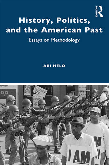 History, Politics, and the American Past Essays on Methodology book cover