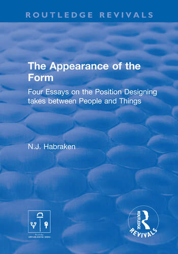 The Appearance of the Form Four Essays on the Position Designing takes between People and Things book cover