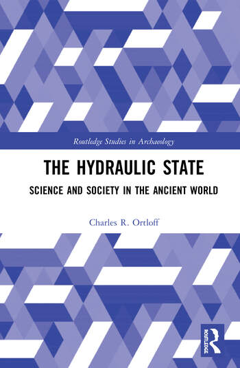 The Hydraulic State Science and Society in the Ancient World book cover