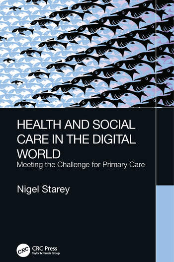 Health and Social Care in the Digital World Meeting the Challenge for Primary Care book cover