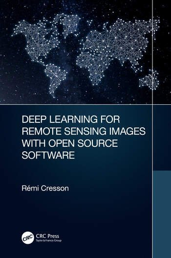 Deep Learning for Remote Sensing Images with Open Source Software book cover