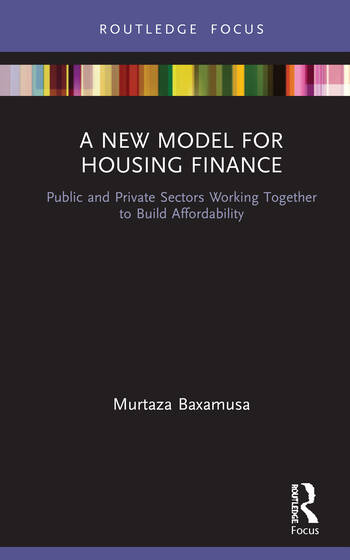 A New Model for Housing Finance Public and Private Sectors Working Together to Build Affordability book cover