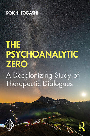 The Psychoanalytic Zero A Decolonizing Study of Therapeutic Dialogues book cover