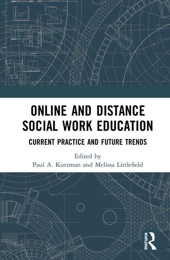 Online and Distance Social Work Education Current Practice and Future Trends book cover