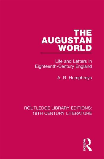 The Augustan World Life and Letters in Eighteenth-Century England book cover