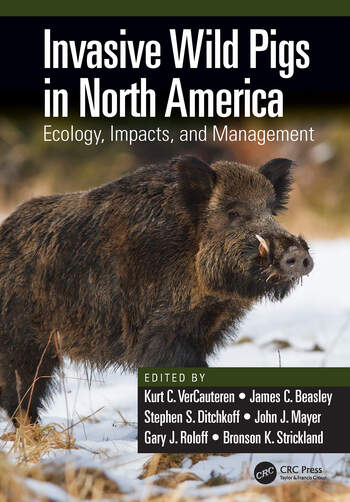 Invasive Wild Pigs in North America Ecology, Impacts, and Management book cover