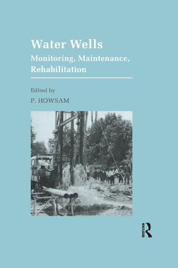 Water Wells - Monitoring, Maintenance, Rehabilitation Proceedings of the International Groundwater Engineering Conference, Cranfield Institute of Technology, UK book cover