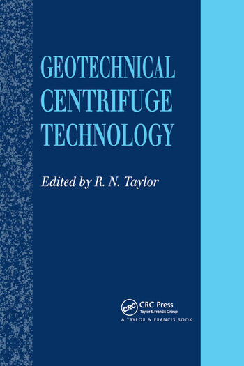 Geotechnical Centrifuge Technology book cover