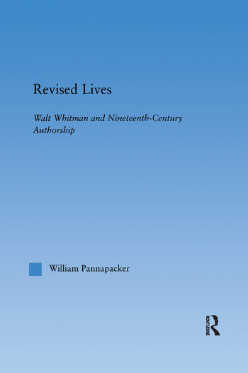 Revised Lives Whitman, Religion, and Constructions of Identity in Nineteenth-Century Anglo-American Culture book cover