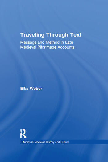 Traveling Through Text Message and Method in Late Medieval Pilgrimage Accounts book cover