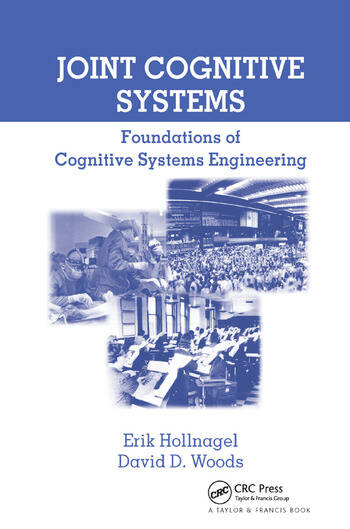 Joint Cognitive Systems Foundations of Cognitive Systems Engineering book cover