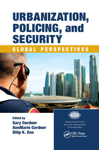 Urbanization, Policing, and Security Global Perspectives book cover