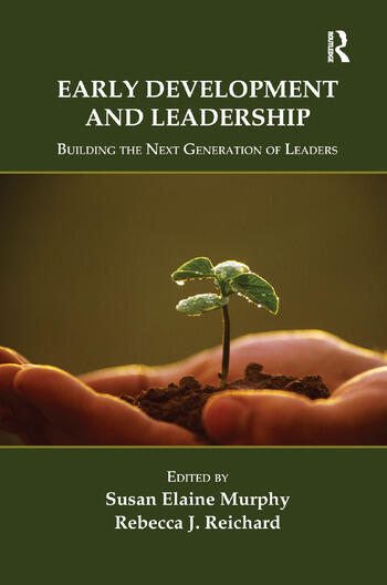 Early Development and Leadership Building the Next Generation of Leaders book cover