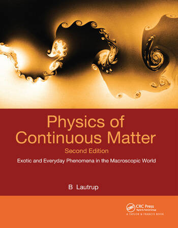 Physics of Continuous Matter Exotic and Everyday Phenomena in the Macroscopic World book cover