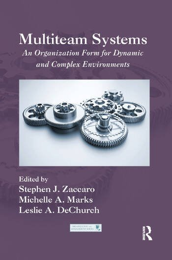 Multiteam Systems An Organization Form for Dynamic and Complex Environments book cover