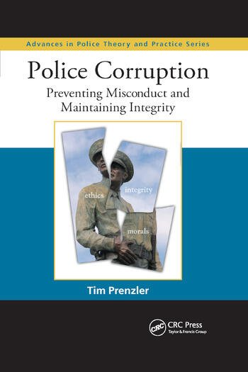Police Corruption Preventing Misconduct and Maintaining Integrity book cover