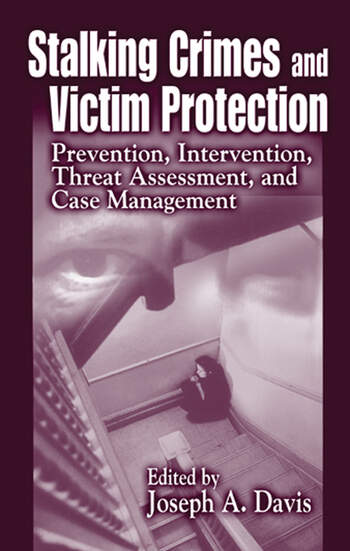 Stalking Crimes and Victim Protection Prevention, Intervention, Threat Assessment, and Case Management book cover