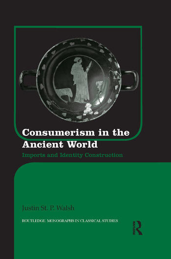 Consumerism in the Ancient World Imports and Identity Construction book cover