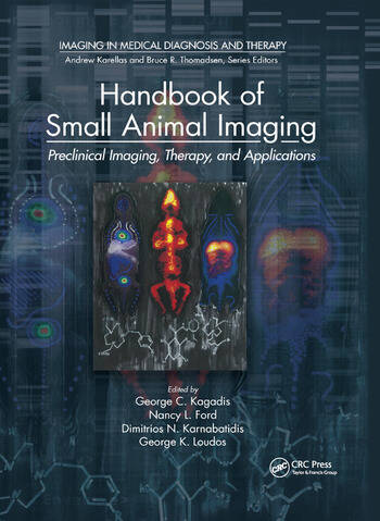 Handbook of Small Animal Imaging Preclinical Imaging, Therapy, and Applications book cover