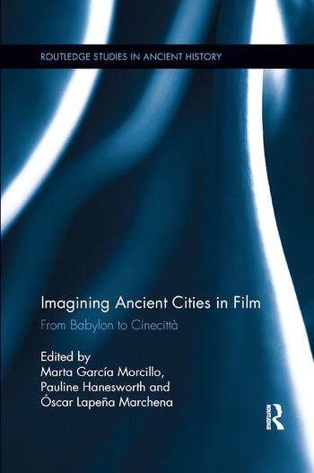 Imagining Ancient Cities in Film From Babylon to Cinecitta book cover