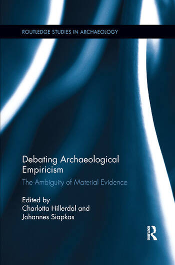 Debating Archaeological Empiricism The Ambiguity of Material Evidence book cover