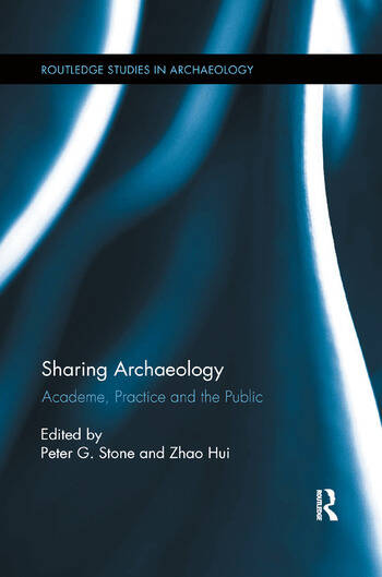 Sharing Archaeology Academe, Practice and the Public book cover
