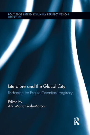 Literature and the Glocal City Reshaping the English Canadian Imaginary book cover