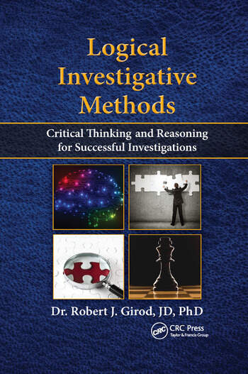 Logical Investigative Methods Critical Thinking and Reasoning for Successful Investigations book cover