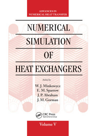 Numerical Simulation of Heat Exchangers Advances in Numerical Heat Transfer Volume V book cover
