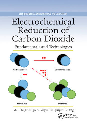 Electrochemical Reduction of Carbon Dioxide Fundamentals and Technologies book cover