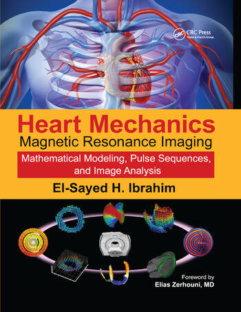 Heart Mechanics Magnetic Resonance Imaging�Mathematical Modeling, Pulse Sequences, and Image Analysis book cover