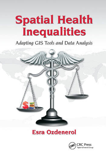Spatial Health Inequalities Adapting GIS Tools and Data Analysis book cover